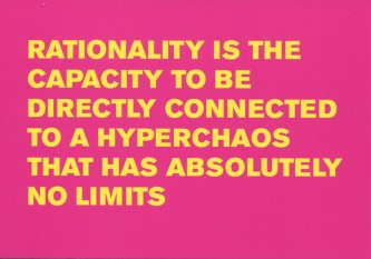 Rationality is the capacity to be directly connected to a hyperchaos...