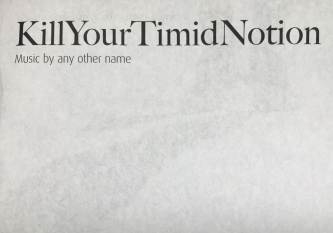 Black serif font reads Kill Your Timid Notion on a mottled white background