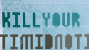 Turquoise and Brown text reads Kill Your Timid Notion