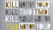 Grey, yellow and white stick shaped font design saying Kill Your Timid Notion
